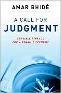 A Call for Judgment by Amar Bhide
