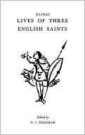 Aelfric's Lives Of Three English Saints