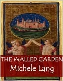 The Walled Garden by Michele Lang