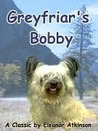 Greyfriar's Bobby by Eleanor Atkinson