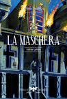 La Maschera by Paola Poggioli