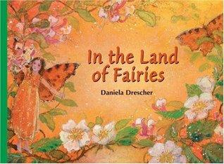 In the Land of Fairies by Daniela Drescher
