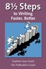 8 1/2 Steps to Writing Faster, Better