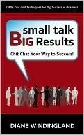 Small Talk Big Results