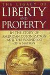 The Legacy of Liberty and Property