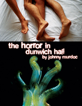 The Horror in Dunwich Hall! (The Christopher King Homo-Horror Stories, #1)