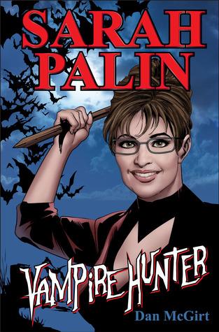 Sarah Palin: Vampire Hunter