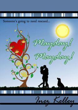 Mayday! Mayday! by Inez Kelley