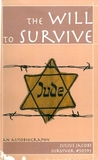 The Will to Survive (An Autobiography of Survivor #50595)