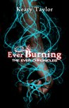 Ever Burning (Ever Chronicles, #1)
