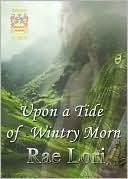 Upon A Tide of Wintry Morn by Rae Lori
