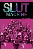 Slut Machine by Shane Allison