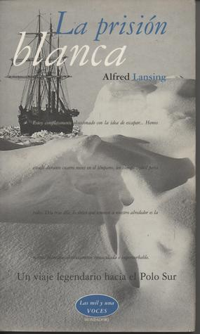 Ebook La prisión blanca by Alfred Lansing read!