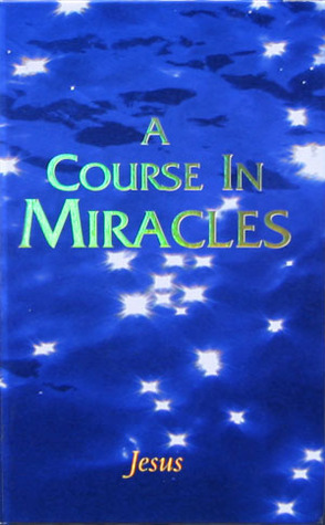 A Course In Miracles by Anonymous