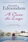 A Casa do Lago by Elizabeth Edmondson