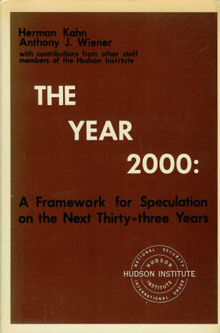 The Year 2000: A Framework For Speculation On The Next Thirty Three Years