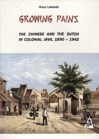 Growing Pains: The Chinese and the Dutch in Colonial Java, 1890-1942
