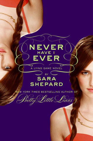 Never Have I Ever by Sara Shepard