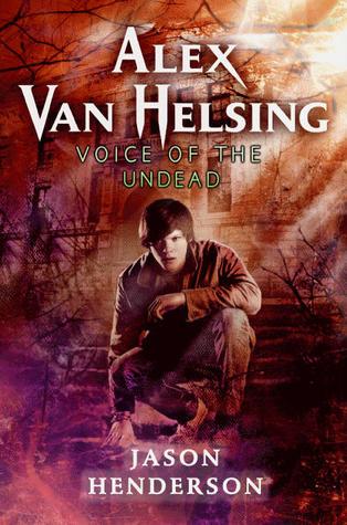 Voice of the Undead (Alex Van Helsing #2)