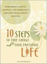 10 Steps to Take Charge of Your Emotional Life