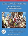 The Pod-Caverns Of The Sinister Shroom (Advanced Adventures #1)