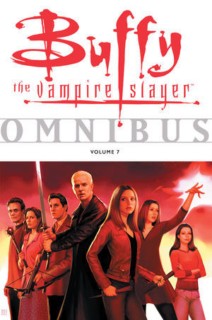Buffy the Vampire Slayer Omnibus Vol. 7 by Joss Whedon