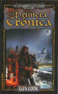 La primera crónica (La Compañía Negra, #1) )