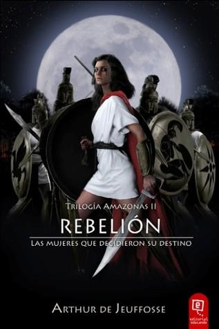 Rebelión (Trilogía Amazonas, #2)