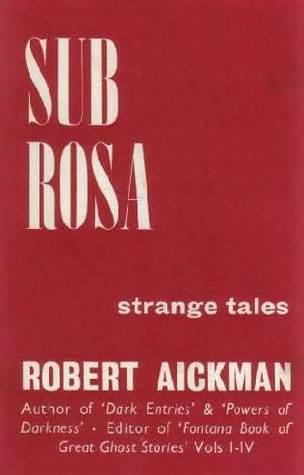 Resultado de imagem para Sub Rosa de Robert Aickman