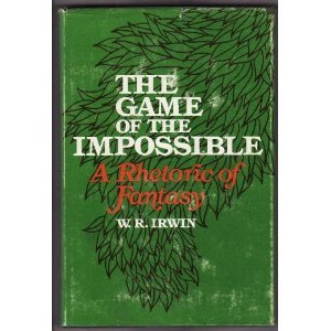 The Game Of The Impossible: A Rhetoric Of Fantasy