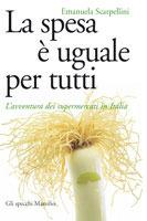 La spesa è uguale per tutti: L'avventura dei supermercati in Italia