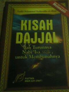 Kisah Dajjal dan Turunnya Nabi Isa Untuk Membunuhnya by Muhammad Nasiruddin al-Albani