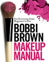 Download Bobbi Brown Makeup Manual: For Everyone from Beginner to Pro