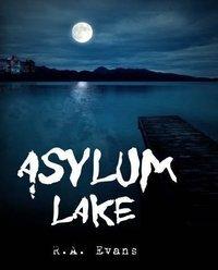 Asylum Lake by R.A. Evans