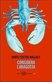 consider the lobster and other essays by david foster wallace
