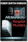 Hideaway Hospital Murders (Greg Tenorly Suspense #2)