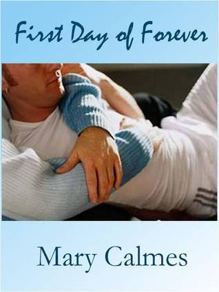 First Day Of Forever by Mary Calmes