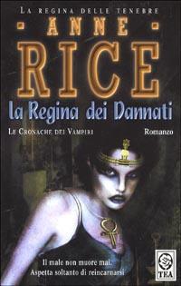 La regina dei dannati by Anne Rice