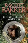 Download The White Luck Warrior (Aspect-Emperor, #2)