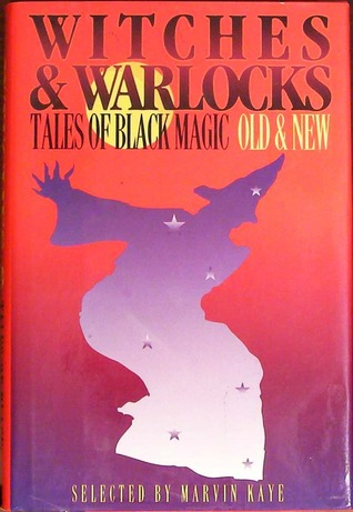 Witches & Warlocks: Tales of Black Magic, Old & New