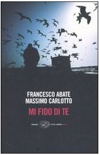 Mi fido di te by Francesco Abate
