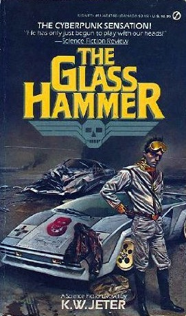 The Glass Hammer - K.W. Jeter