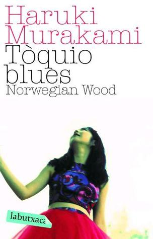 Tòquio Blues. Norwegian Wood by Haruki Murakami