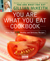 You Are What You Eat Cookbook: More Than 150 Healthy and Delicious Recipes
