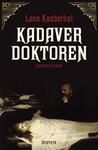 Kadaverdoktoren by Lene Kaaberbøl
