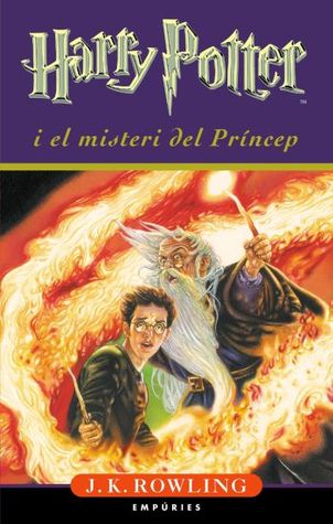 Harry Potter i el misteri del Príncep (Harry Potter, #6)