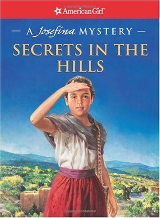 Secrets in the Hills: A Josefina Mystery