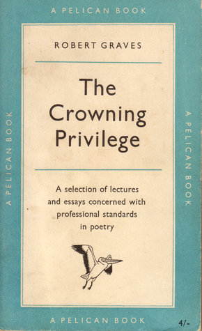 The Crowning Privilege by Robert Graves