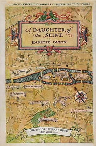 A Daughter Of The Seine: The Life Of Madame Roland