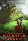 The Glorious Adventures of the Sunshine Queen (Cissy Sissney, #2)